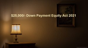 25000 down payment equity act 2021
